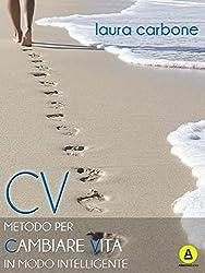 CV - Metodo per Cambiare Vita in modo intelligente