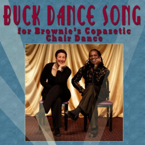 Buck Dance Song: For Brownie's Copasetic Chair Dance