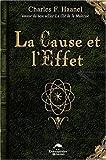 la cause et l effet de charles f haanel 15 septembre 2009 broch?