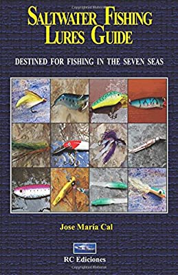 saltwater fishing lures guide: Destined for fishing in the seven seas from RC Ediciones