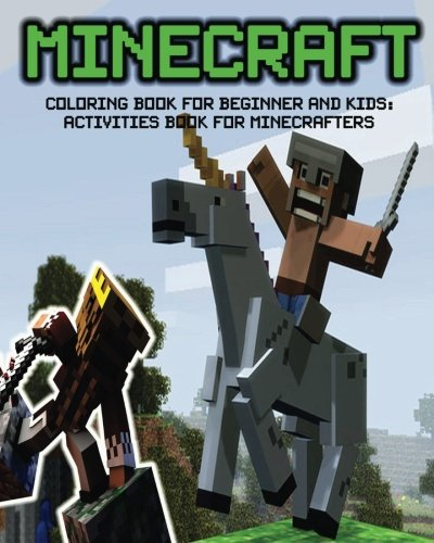Minecraft: Coloring Book for Beginner and kids: Activities book for Minecrafters: puzzle, sudoku, gift for kids, games
