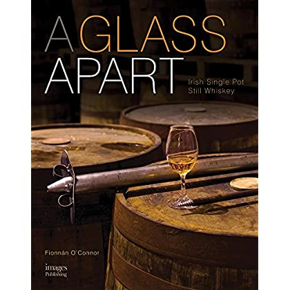 A Glass Apart : Irish Single Pot Still Whiskey