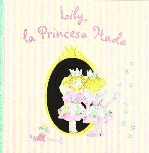 Lily, la Princesa Hada (Castellano - A Partir De 3 Años - Personajes - Lily, La Princesa Hada)