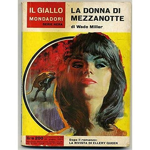 Il Giallo Mondadori Serie Nera N. 908 La Donna Di Mezzanotte Wade Miller 1966 Aa1 - Serie 908