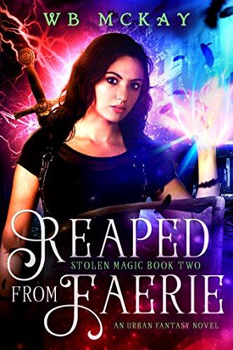reaped-from-faerie-an-urban-fantasy-novel-stolen-magic-book-2