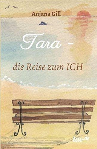 Tara - die Reise zum Ich (Die Leben Des Tao)