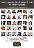 Les ressources humaines numériques en 32 témoignages - rh, formation, marque employeur, mooc...