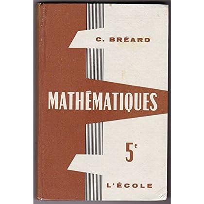 C. Bréard. Mathématiques : Classe de 5e. Nouvelle édition
