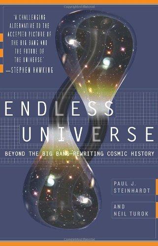 Endless Universe: Beyond the Big Bang -- Rewriting Cosmic History by Paul J. Steinhardt (2008-06-03)