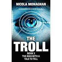 The Troll: Book 3, The man with a tale to tell