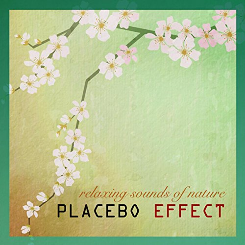 Placebo Effect (Sounds of Nature White Noise)