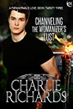 Channeling the Womanizers Lust (A Paranormals Love Book 23) (English Edition)