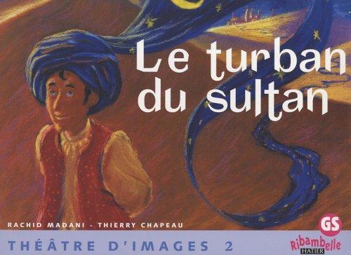 Le turban du sultan : Théâtre d'images, tome 2 par Thierry Chapeau