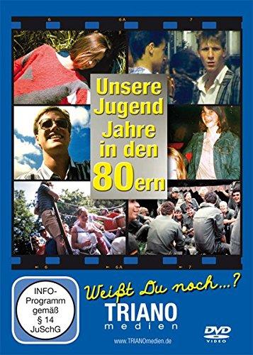 Unsere Jugend-Jahre in den 80ern: Teenager- und Twen-Chronik - junges Leben in Deutschland in den 1980er Jahren