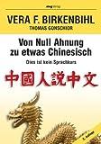 Birkenbihl, Von Null Ahnung zu etwas Chinesisch. Dies ist kein Sprachkurs (MVG Verlag bei Redline) von Vera F Birkenbihl (1. Dezember 2007) Broschiert