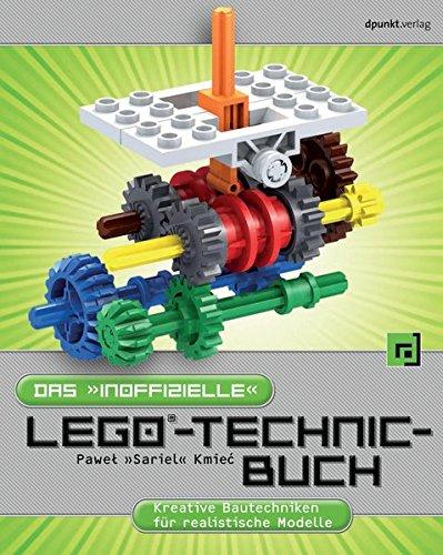 Preisvergleich Produktbild Das 'inoffizielle' LEGO-Technic-Buch: Kreative Bautechniken für realistische Modelle