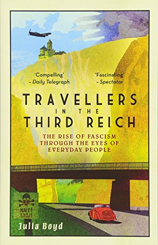 Travellers in the Third Reich: The Rise of Fascism Through the Eyes of Everyday People por Julia Boyd