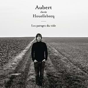 Aubert chante Houellebecq - Les parages du vide (Vinyle + CD)