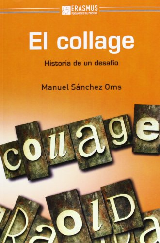 El collage : historis de un desafío por Manuel Sánchez Oms