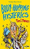 Body-Hopping Hysterics (Bonkers Short Stories Book 2) by Tom E. Moffatt