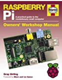 Raspberry Pi Manual: A practical guide to the revolutionary small computer (Owners Workshop Manual) (Haynes Owners Workshop Manuals (Hardcover))
