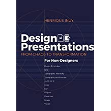 Design Presentations: From Chaos to Transformation (English Edition)