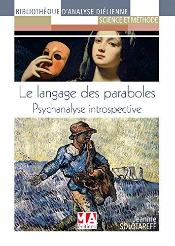 Le langage des paraboles: Psychanalyse Introspective