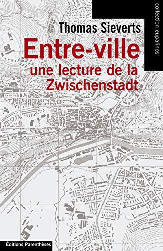 Entre-ville : Une lecture de la Zwischenstadt par Thomas Sieverts