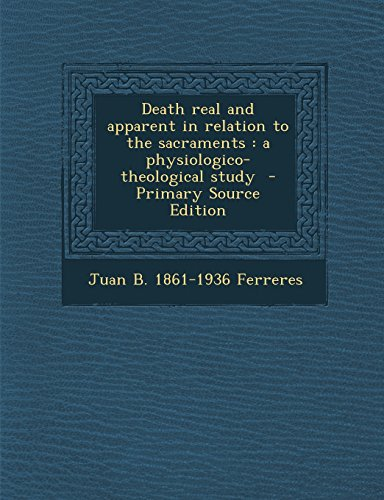 Death real and apparent in relation to the sacraments: a physiologico-theological study