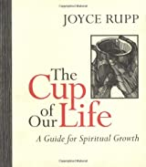 The Cup of Our Life: A Guide for Spiritual Growth by Joyce Rupp (1997-08-02)