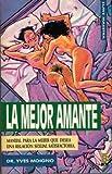 MEJOR AMANTE - LA (MANUAL PARA LA MUJER QUE DESEA UNA RELACIÓN SEXUAL SATISFACTORIA)