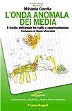 Image de L'onda anomala dei media. Il rischio ambientale tra realtà e rappresentazione