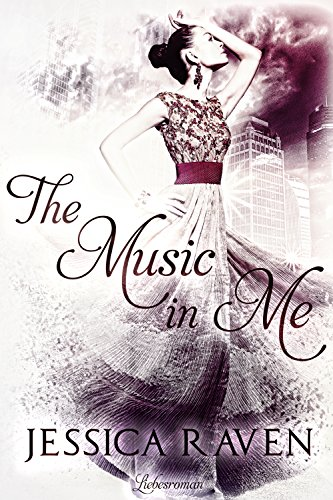 The Music in Me von [Raven, Jessica]