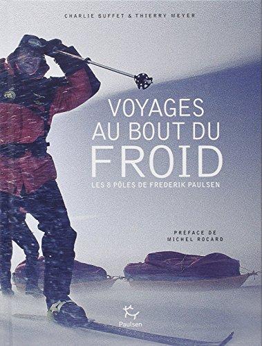 Voyage au bout du froid : Les 8 ples de Frederik Paulsen