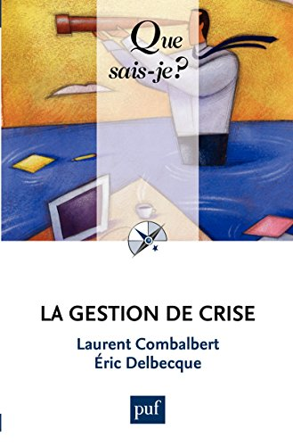 La gestion de crise: « Que sais-je ? » n° 3965