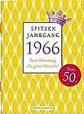 Spitzenjahrgang 1966: Zum Geburtstag alle guten Wünsche! (Schöne Grüße)