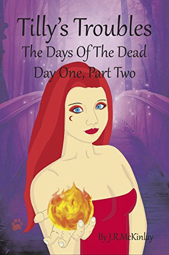 Tilly's Troubles: The Days Of The Dead, Day One, Part Two: Volume 2 (English Edition)