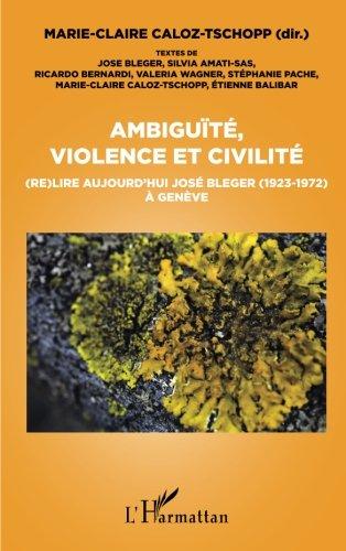 Ambiguïté, violence et civilité : (Re) lire aujourd'hui José Bleger (1923-1972) à Genève par José Bleger