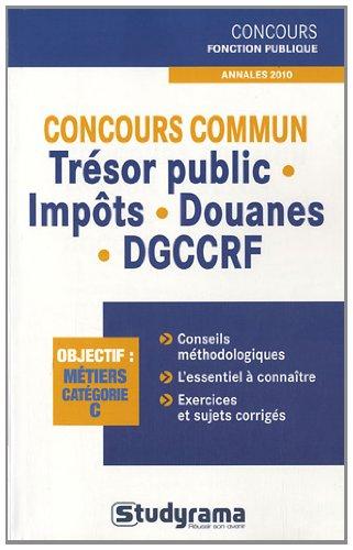 Concours commun trésor public - impôts - douanes - DGCCRF : Annales 2010