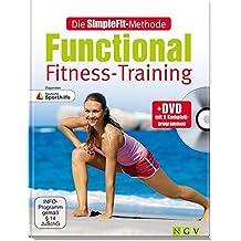 Die SimpleFit-Methode Functional Fitness-Training (Mit DVD): Zugunsten Deutsche Sporthilfe