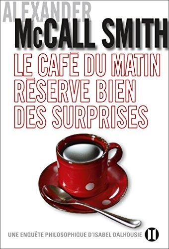 Le café du matin réserve bien des surprises par [McCall Smith, Alexander]