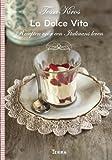 La Dolce Vita: Recepten voor een Italiaans leven