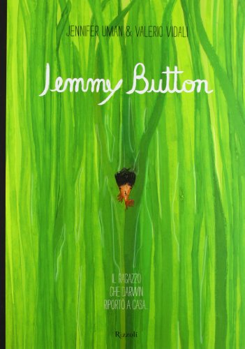 Jemmy Button. Il ragazzo che Darwin riportò a casa. Ediz. illustrata