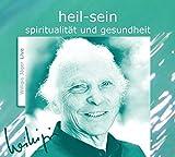 heil-sein: Spiritualität und Gesundheit