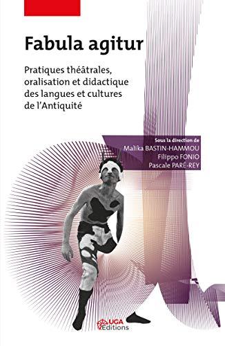 Fabula agitur: Pratiques théâtrales, oralisation et didactique des langues