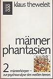 M?nnerphantasien II (5159 504). M?nnerk?rper, zur Psychoanalyse des wei?en Terrors.