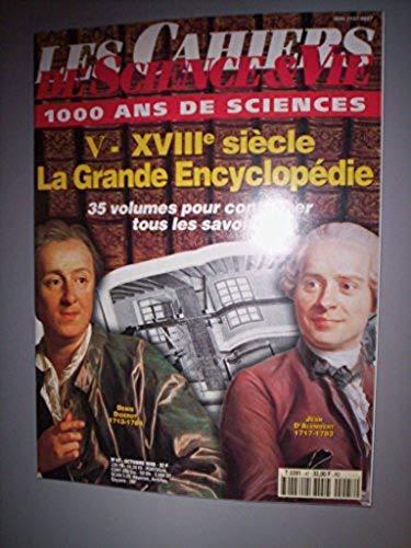 Les Cahiers de Science & Vie / 1000 ans de sciences, N°47, Octobre 1998 - Ve-XVIIIe siècle: La Grande Encyclopédie / 35 volumes pour consigner tous les savoirs / Denis Diderot et Jean d'Alembert