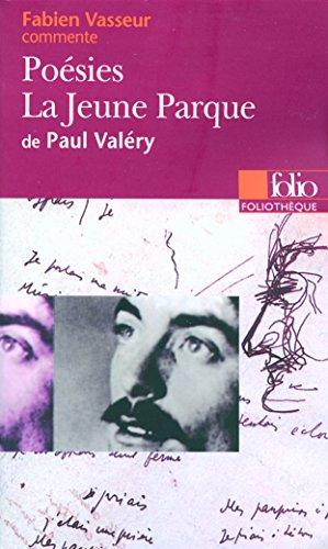 Poésies - La Jeune Parque de Paul Valéry (Essai et dossier)