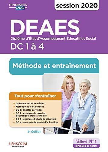 DEAES - Entraînement et méthode - Épreuves de certification DC 1 à 4 - Diplôme d'État d'Accompagnant éducatif et social - Sessions 2020-2021 par Rolland Marie