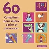 """Afficher """"60 Comptines pour mieux parler et prononcer"""""""